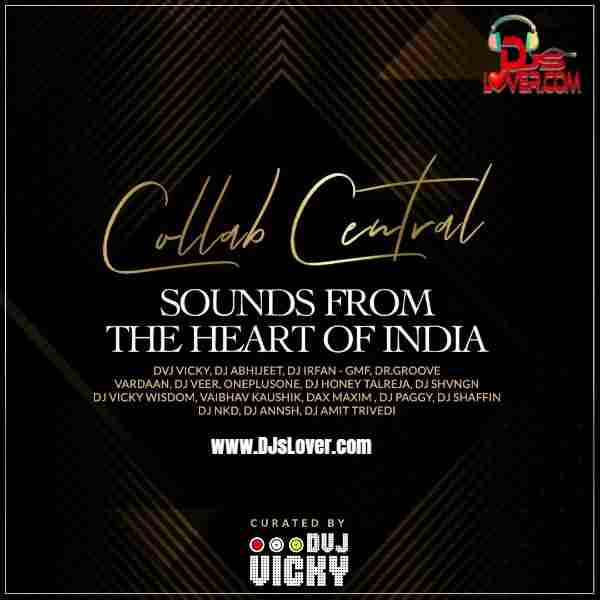 Collab Central Sounds From The Heart of India