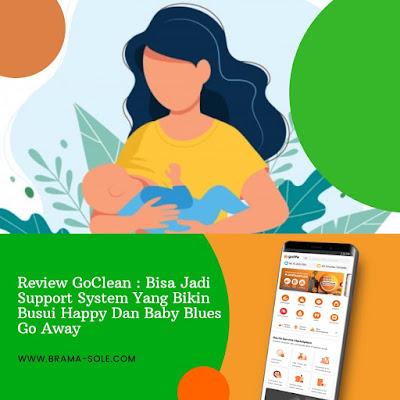 Review GoClean : Bisa Jadi Support System Yang Bikin Busui Happy Dan Baby Blues Go Away
