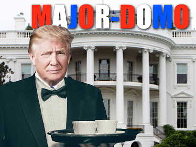Donald Trump - The Major-Domo of the White House