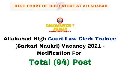 Free Job Alert: Allahabad High Court Law Clerk Trainee (Sarkari Naukri) Vacancy 2021 - Notification For Total (94) Post