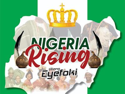 [Free Download] Ubong Eyefoki – Nigeria Rising
