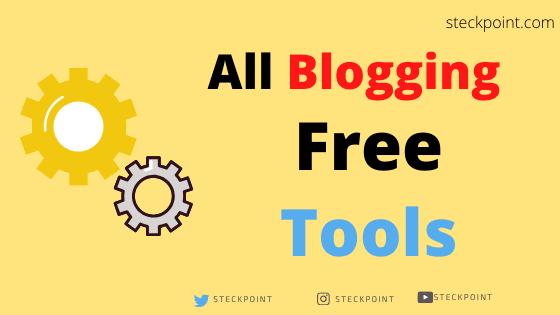 Blogging Ke liye Useful Tools For new Blogger in Hindi