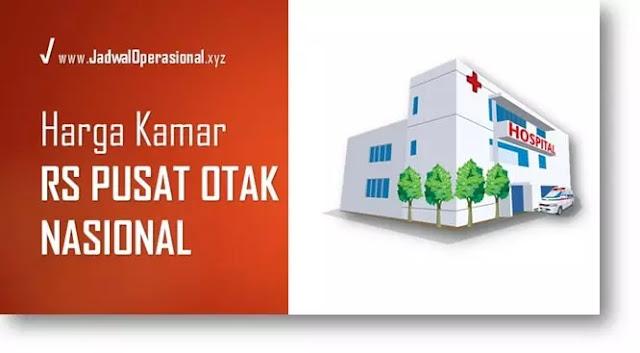 Tarif Kamar Rumah Sakit Pusat Otak Nasional