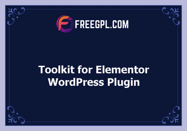 Toolkit for Elementor Nulled Download Free