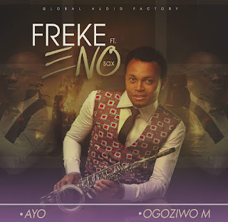 Freke Umoh Ft Eno Sax - Ogoziwom(Ayo)