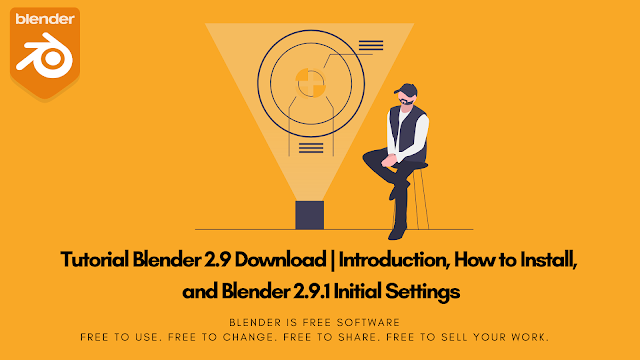Tutorial Blender 2.9 Download | Introduction, How to Install, and Blender 2.9.1 Initial Settings