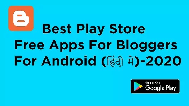 Best Play Store Free Apps For Bloggers For Android