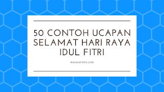 50 Contoh Ucapan Selamat Hari Raya Idul Fitri 1442 H / 2021 M Terbaru