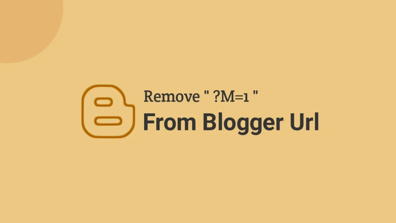 How To Remove M=1 From Blogger URL ?