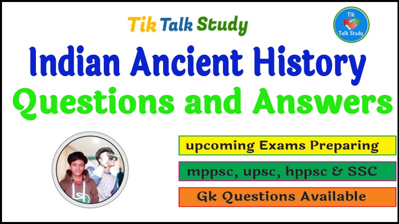 Indian Ancient History Objective Type Questions And Answers For Competitive Exams Tik Talk Study