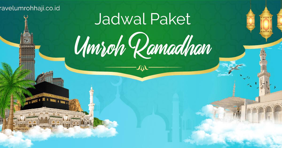Jadwal dan Biaya Paket Umroh Ramadhan 2021