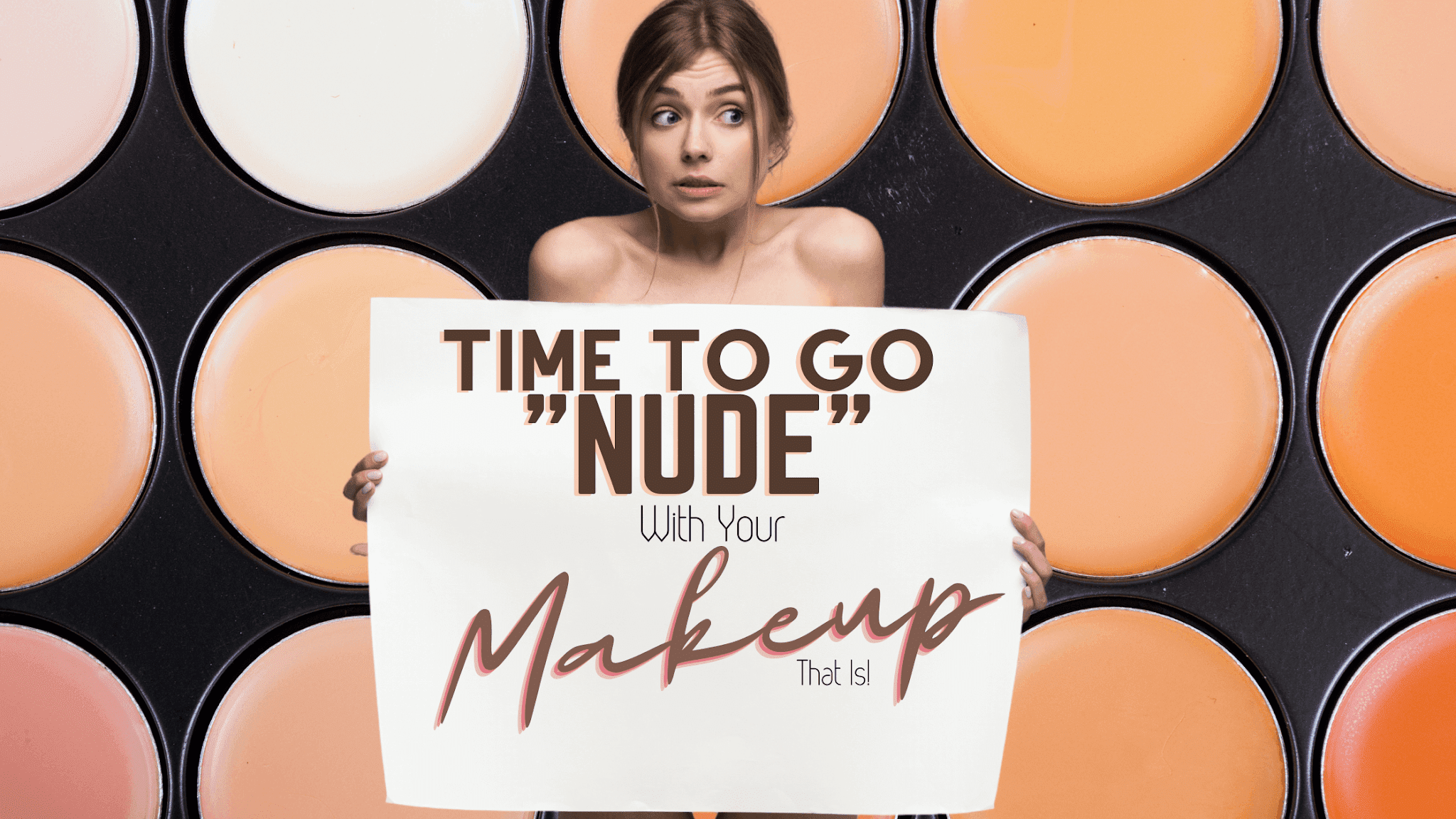 Let's Go Nude, With Your Makeup That is By Barbies Beauty Bits