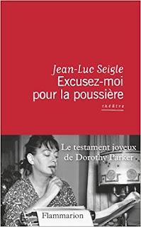 Excusez-moi pour la poussière – Jean-Luc Seigle