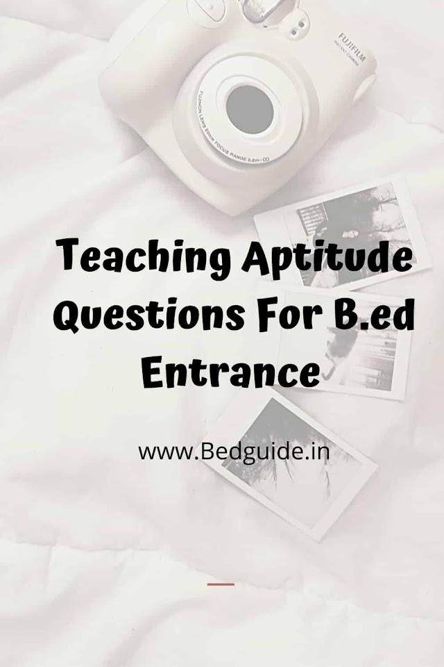 Teaching Aptitude Questions For B.ed Entrance