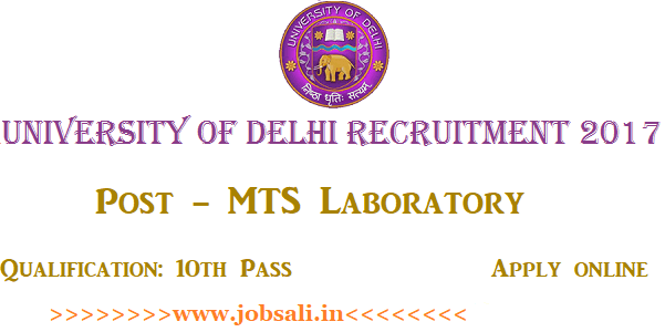 Delhi University MTS Laboratory Recruitment 2017, Delhi University jobs, Govt jobs in Delhi
