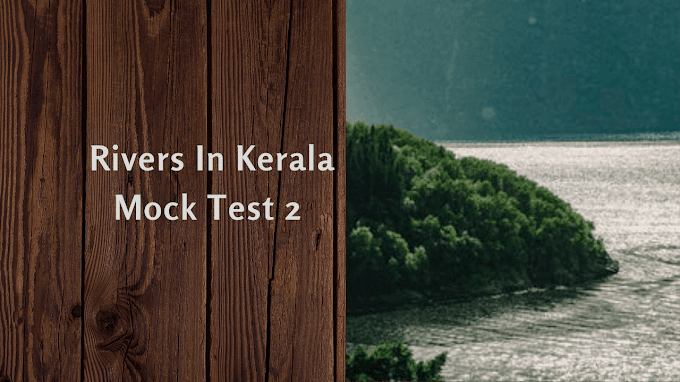 Rivers In Kerala Mock Test 2