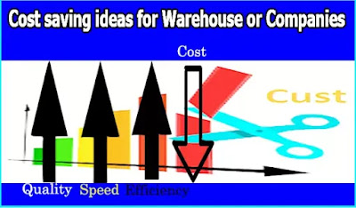 Cost saving ideas for warehouse or companies