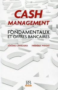 Télécharger Livre Gratuit Cash Management - Fondamentaux et offres bancaires pdf