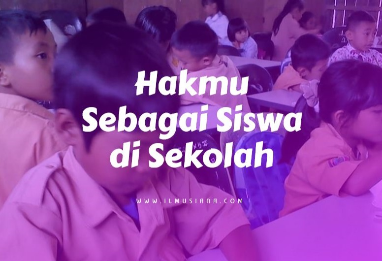 hakmu sebagai siswa di sekolah
