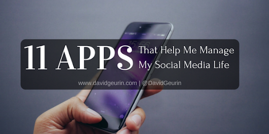 11 Apps That Help Me Manage My Social Media Life