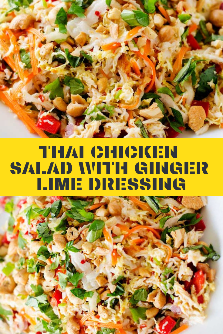 THAI CHICKEN SALAD WITH GINGER LIME DRESSING RECIPE