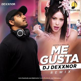 Me Gusta Shakira Remix Dj Dexxnor