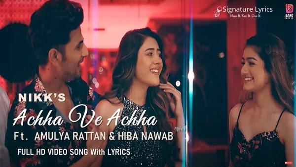 Achha Ve Achha Lyrics - Nikk - Ft. Amulya Rattan - Hiba Nawab