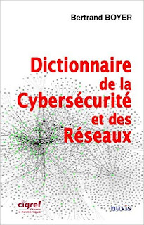 https://www.amazon.fr/Dictionnaire-Cybers%C3%A9curit%C3%A9-R%C3%A9seaux-Bertrand-BOYER/dp/2363670388?ie=UTF8&keywords=dictionnaire%20de%20la%20cybers%C3%A9curit%C3%A9&qid=1450600926&ref_=sr_1_1&sr=8-1