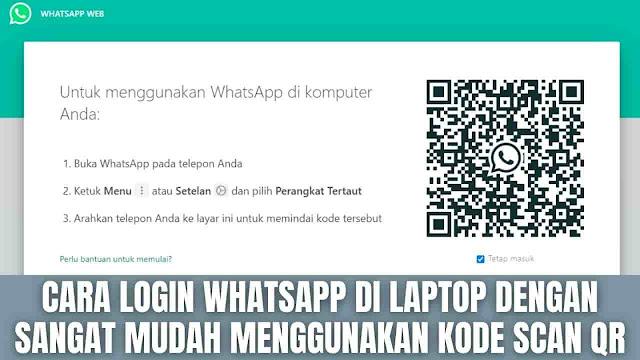 """Cara Login Whatsapp Di Laptop Dengan Sangat Mudah Menggunakan Kode Scan QR Di dalam melakukan login whatsapp atau wa di laptop ada beberapa langkah yang harus dilakukan yang diantaranya adalah :  Cara Login Whatsapp di Laptop Menggunakan Kode QR Untuk bisa login Whatsapp atau Wa di laptop menggunakan kode scan QR di antaranya adalah :  Pada laptop buka halaman web.whatsapp.com di Google Chrome Pada ponsel atau hp buka Aplikasi Whatsapp Pilih bagian Menu dengan ikon titik tiga atau Setelan dengan ikon gear Pilih Perangkat Tertaut Apabila diminta Kata Sandi maka silahkan masukkan kata sandi ponsel atau hp Lalu arahkan ponsel atau hp ke layar laptop yang sudah berisi kode QR di halaman web.whatsapp.com untuk memindai kode tersebut. Setelah itu secara otomatis masuk ke Whatsapp Web  NB : Untuk informasi lebih lanjut silahkan kunjungi halaman web.whatsapp.com atau klik link ini Whatsapp.    Nah itu dia bagaimana cara login whatsapp atau wa di laptop dengan sangat mudah, melalui bahasan di atas bisa diketahui mengenai cara login whatsapp di laptop menggunakan kode scan QR. Mungkin hanya itu yang bisa disampaikan di dalam artikel ini, mohon maaf bila terjadi kesalahan di dalam penulisan, dan terimakasih telah membaca artikel ini.""""God Bless and Protect Us"""""""