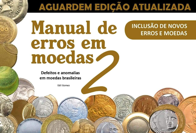 MANUAL DE ERROS EM MOEDAS – Segunda edição será lançada ainda em 2020.