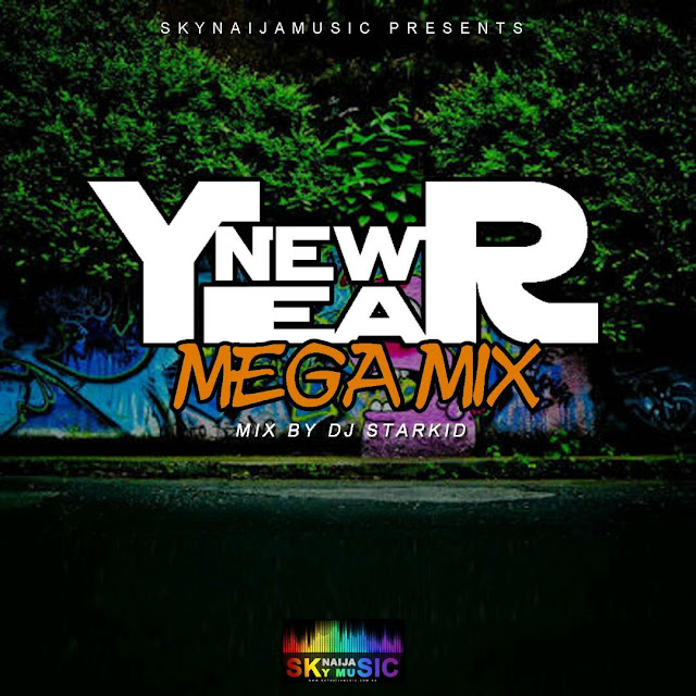[Mixtape] Skynaijamusic – New Year Mega mix (Dj Starkid)-WWW.MP3MADE.COM.NG