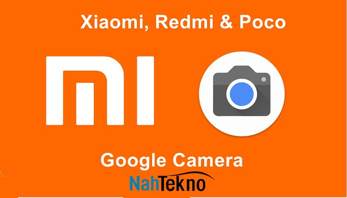 Xiaomi Cihazları için Google Kamera Son Sürüm İndirme