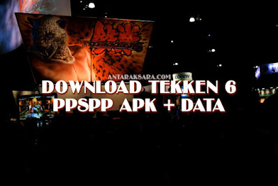 Download Tekken 6 PPSSPP APK
