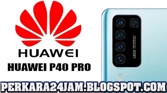 Spesifikasi Lengkap Kamera Yang Ada Pada Huawei P40 Pro