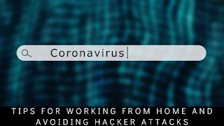 Coronavirus: Check out Tips for Working from Home and Avoiding Hacker Attacks