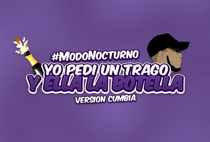 #ModoNocturno ➖ Yo pedi un trago y ella la botella (Version Cumbia)