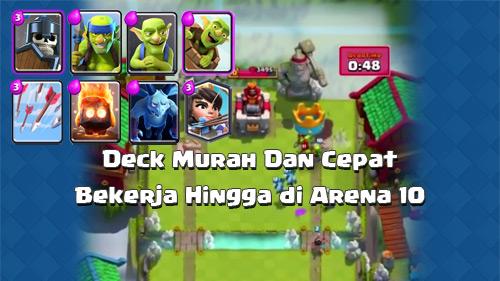 deck murah dan cepat arena 9 10 clash royale