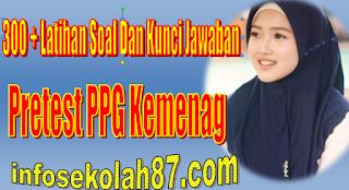 300 + Latihan Soal Dan Kunci Jawaban Pretest PPG Kemenag 2019