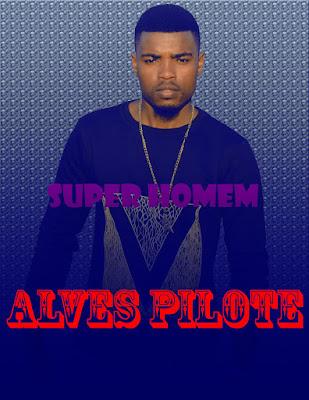 Alves Pilote-Deixa Me Ser Teu Super Homen-(by ZD Records)