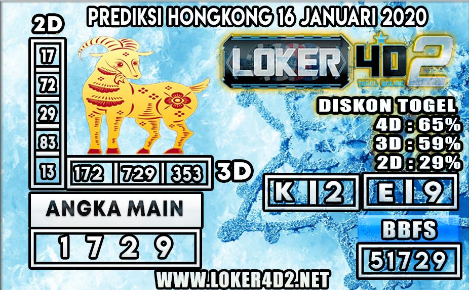 PREDIKSI TOGEL HONGKONG LOKER4D2 16 JANUARI 2020