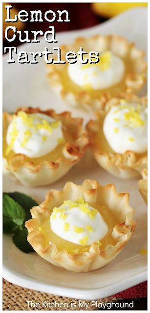 Easy Lemon Curd Tartlets ~ Tart, tangy, and delicious, these little bites are super easy to prepare. Don't be fooled by their little size though -- these tiny tarts pack a huge lemon punch! Perfect for parties and dessert bars. www.thekitchenismyplayground.com