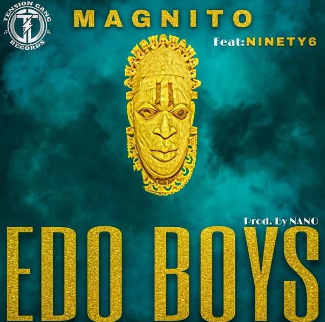 "Magnito – ""Edo Boys"" ft. Ninety6 (Mp3 Download)"