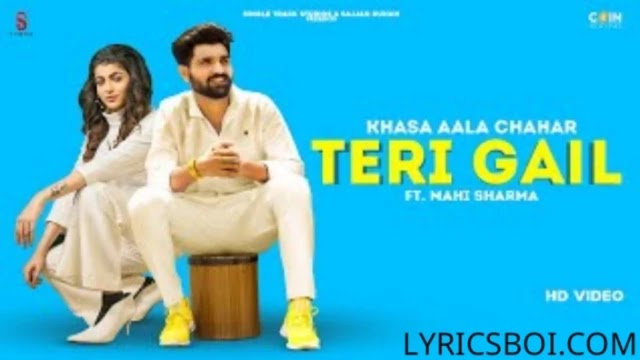 Teri Gail Song Lyrics Khasa Aala Chahar Ft Mahi Sharma