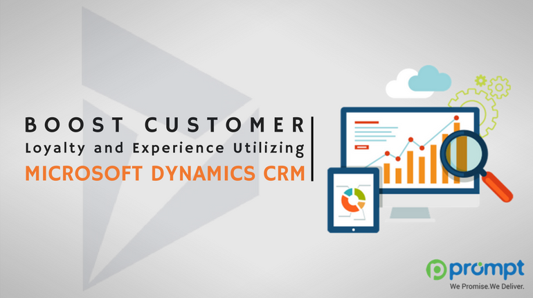 Boost Customer Experience Utilizing Microsoft Dynamics CRM