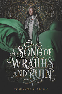 A Song of Wraiths and Ruin by Roseanne A Brown cover
