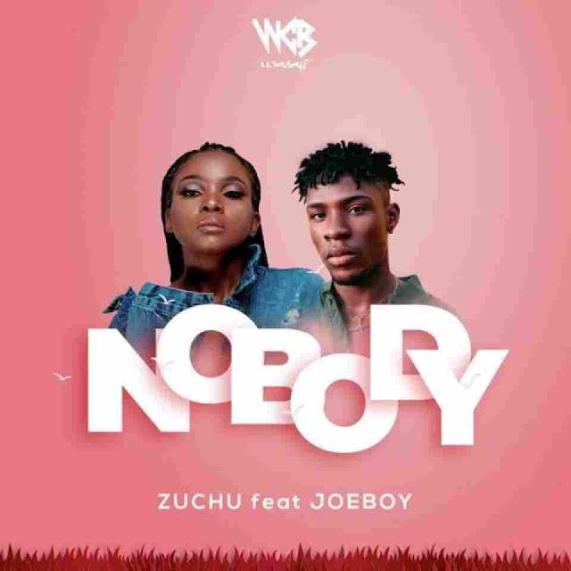 Zuchu Ft Joeboy ~ Nobody [DOWNLOAD AUDIO MP3]