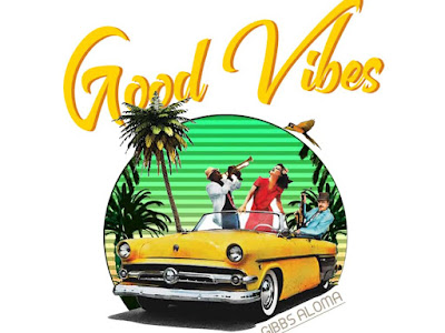Music: Gibbs Aloma- Good Vibes