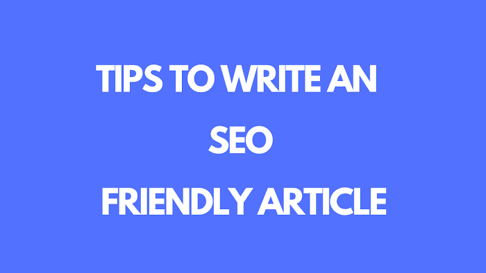 My Tips to Write an SEO friendly Blog Article