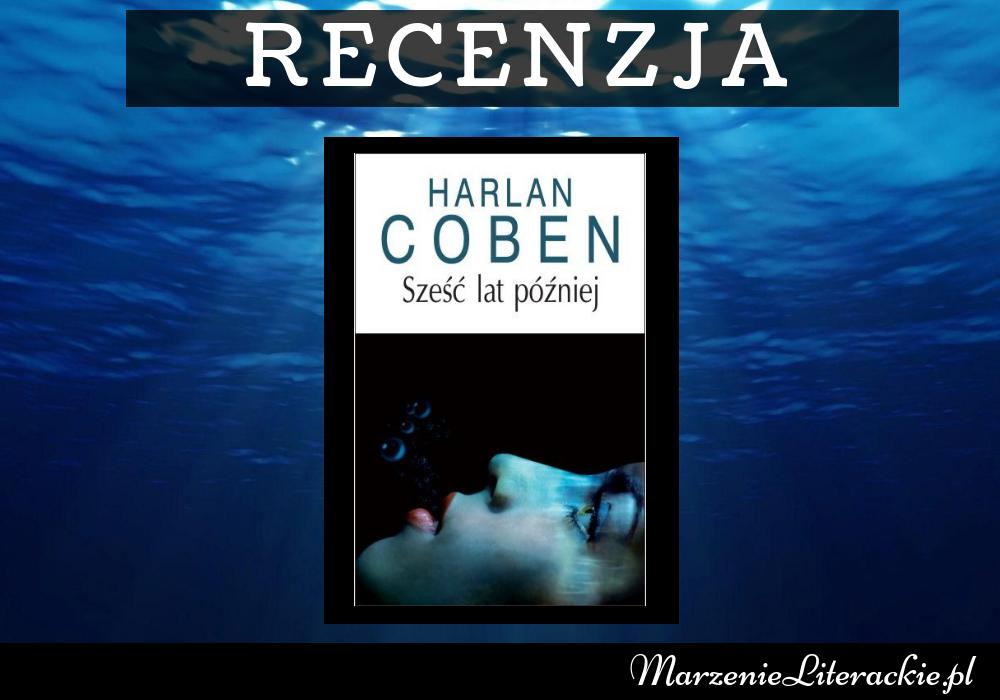 Harlan Coben - Sześć lat później, Recenzja, Marzenie Literackie