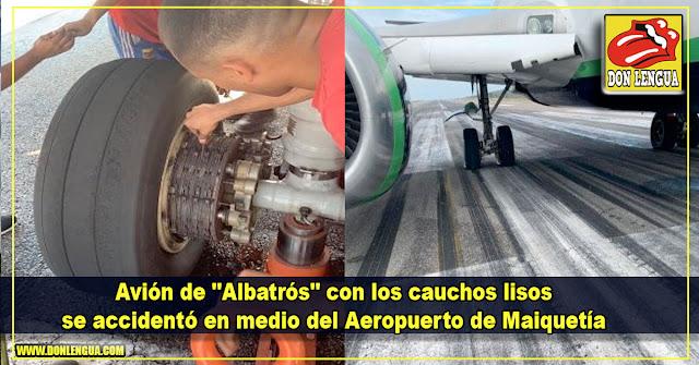 """Avión de """"Albatrós"""" con los cauchos lisos se accidentó en medio del Aeropuerto de Maiquetía"""